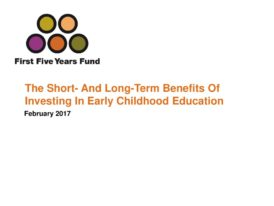 The Short- And Long-Term Benefits Of Investing In Early Childhood Education